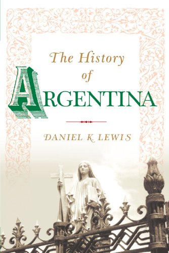 The History of Argentina (Greenwood Histories of the...