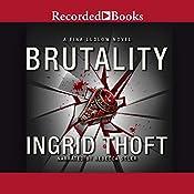 Brutality | Ingrid Thoft