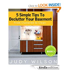 5 Simple Tips To Declutter Your Basement: From Cluttered to Clean (Happy House Series)