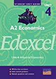 Philip Allan Updates: A2 Economics Edexcel: Industrial Economics: Unit 4 (Student Unit Guide) Russell Dudley-Smith