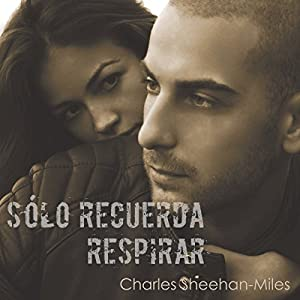 Solo Recuerda Respirar (Las hermanas Thompson) [Just Remember to Breathe (Thompson Sisters, Book 2)] Audiobook