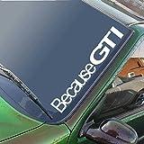 Because GTI Windscreen Sticker WV Golf Peugeot 106 205 206 JDM Drift Car Slammed Lowered Dub VW Decal 550mm x 80mm