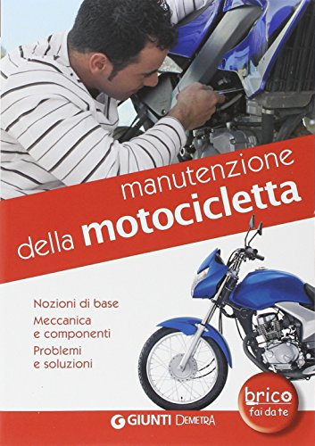 Manutenzione della motocicletta Nozioni di base meccanica e componenti problemi e soluzioni PDF