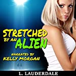 Stretched by an Alien: Alien Abduction | L. Lauderdale