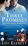 Three Promises: The Billionaire Bachelors	 by  Lily Everett in stock, buy online here