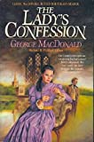 The Lady's Confession (MacDonald / Phillips series) (0871238810) by MacDonald, George S.