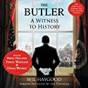 The Butler: A Witness to History (       UNABRIDGED) by Wil Haygood Narrated by Forest Whitaker, Oprah Winfrey, David Oyelowo, Lee Daniels