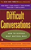 img - for Difficult Conversations: How to Discuss What Matters Most By Douglas Stone, Bruce Patton, Sheila Heen, Roger Fisher book / textbook / text book
