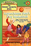Leprechauns Dont Play Basketball (The Adventures of the Bailey School Kids, #4)