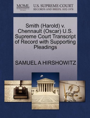 Smith (Harold) v. Chennault (Oscar) U.S. Supreme Court Transcript of Record with Supporting Pleadings