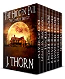 The Complete Hidden Evil Trilogy: 3 Novels and 4 Shorts of Frightening Horror (PLUS Book I of the Portal Arcane Trilogy) (The Hidden Evil) (English Edition)