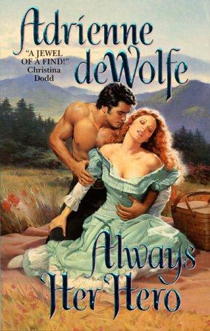 Always Her Hero, Adrienne deWolfe