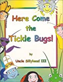 Here Come the Tickle Bugs!