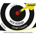 Small Country: Vier Storys Hörbuch von Nick Hornby Gesprochen von: Christian Baumann, Simone Kabst, Patrick Güldenberg