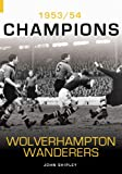 Wolverhampton Wanderers Fc: a Season to (Archive Photographs S.)