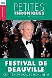 Hors-s�rie #4 : Festival de Deauville - Clint Eastwood, le monument: Hors S�rie - Petites Chroniques, T4
