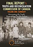Final Report of the Truth and Reconciliation Commission of Canada,Volume One: Summary: Honouring the Truth, Reconciling for the Future