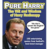 Pure Harry: The Wit and Wisdom of Harry Redknappby Bernie Friend