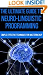 The Ultimate Guide to Neuro-Linguisti...