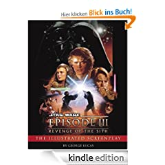 Revenge of the Sith: Illustrated Screenplay: Star Wars: Episode III: Star Wars Series, Episode III (Art of Star Wars: Episode III)