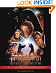 Revenge of the Sith: Illustrated Scre...