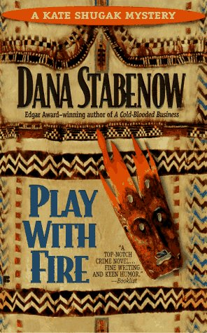 Play with Fire (Kate Shugak Mystery), Dana Stabenow