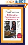 FabJob Guide to Become a Professional Organizer (FabJob Guides)
