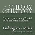 Theory and History: An Interpretation of Social and Economic Evolution (LvMI) | Ludwig von Mises,Murray Rothbard