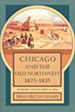 img - for Chicago and the Old Northwest, 1673-1835 book / textbook / text book