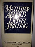 Matthew Arnold: With an Additional Essay, Matthew Arnold, Poet (The works of Lionel Trilling) (0156577348) by Trilling, Lionel