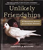 Unlikely Friendships: 47 Remarkable Stories From The Animal Kingdom (Turtleback School  &  Library Binding Edition)