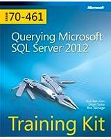 Querying Microsoft® SQL Server® 2012: Training Kit (Exam 70-461)
