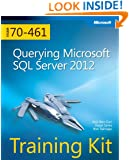 Training Kit (Exam 70-461) Querying Microsoft SQL Server 2012 (MCSA) (Microsoft Press Training Kit)