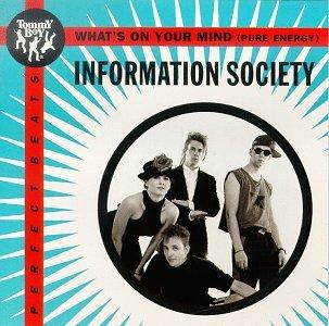 Information Society - Whats on your Mind (Pure Energ Lyrics - Zortam Music