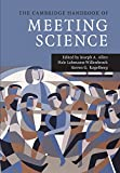 The Cambridge Handbook of Meeting Science (Cambridge Handbooks in Psychology)