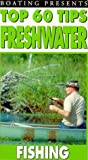 Top 60 Tips:Freshwater Fishing [VHS]