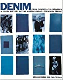 img - for Denim : From Cowboys to Catwalks - A Visual History of the World's Most Legendary Fabric book / textbook / text book