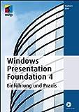 Windows Presentation Foundation 4. Einführung und Praxis