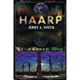 HAARP: The Ultimate Weapon of the Conspiracy (Mind Control/Conspiracy) (The Mind-control Conspiracy Series)by Jerry E. Smith