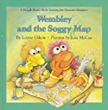 Weekly reader presents Wembley and the soggy map (A Fraggle Rock book)