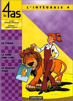 Les 4 as : L'Intégrale, tome 4 : Le Tyran - La Ruée vers l'or - Le Picasso volé par Georges Chaulet