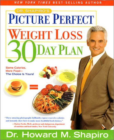 Dr. Shapiro's Picture Perfect Weight Loss 30 Day Plan, HOWARD M. SHAPIRO
