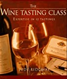 img - for The Wine-Tasting Class: Expertise in 12 Tastings book / textbook / text book