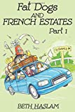 Fat Dogs and French Estates - Part 1 (Volume 1)
