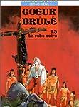 COEUR-BRUL� T03 : LA ROBE NOIRE