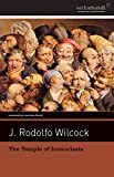 img - for By J. Rodolfo Wilcock The Temple of Iconoclasts [Paperback] book / textbook / text book