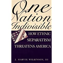 One Nation Indivisible: How Ethnic Separatism Threatens America
