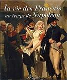 echange, troc Boris Dänzer-Kantof, François Trassard - La vie des Français au temps de Napoléon