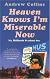 Heaven Knows I'm Miserable Now: My Difficult Student 80s (0091896916) by Collins, Andrew