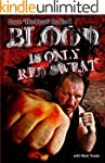 Blood is only Red Sweat: Dave 'The Be...